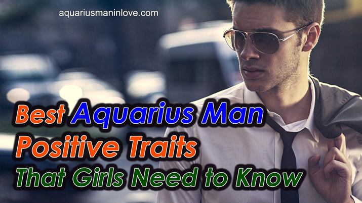 Positive Traits of Aquarius Man