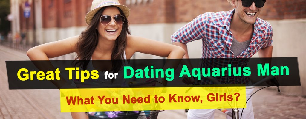 Great Tips for Dating Aquarius Man – What You Need to Know, Girls?