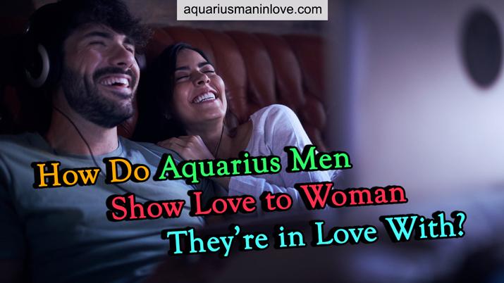 a brief look into aquarius male traits in love