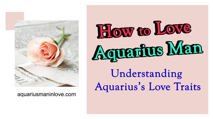 How to Love Aquarius Man