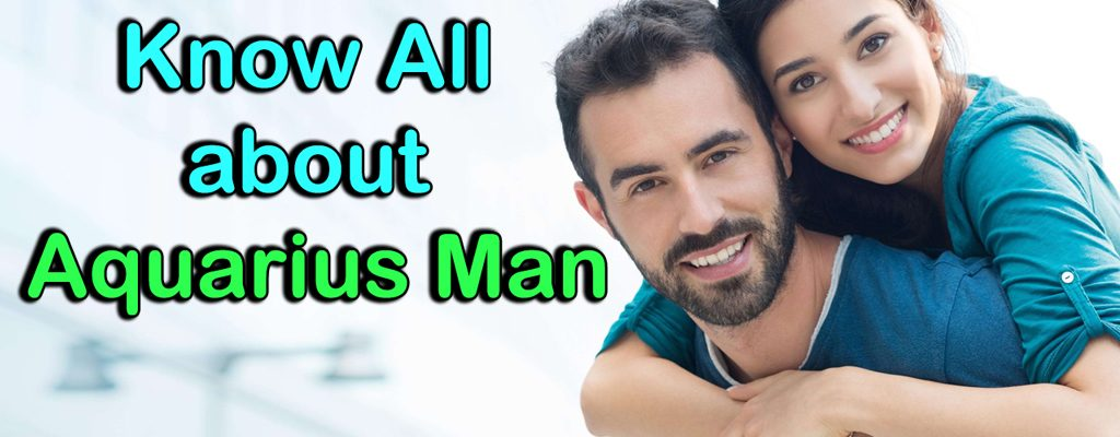Know All about Aquarius Man