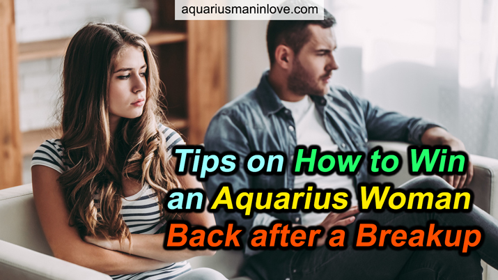 How to Get Back an Aquarius Girl?