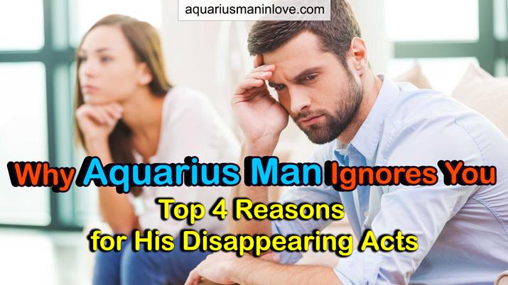 Why Aquarius Man Ignore You?